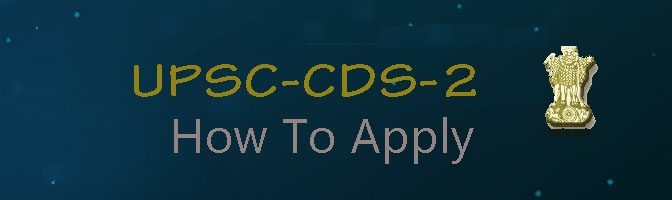 CDS 2 2017, CDS 2 2017 Exam Dates, CDS 2 2017 Eligibility Criteria, CDS 2 Syllabus for Exams, CDS 2 Exam important dates 2017