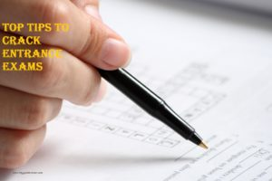 top tips for entrance exams,tips to crack entrance exam,top tips for competitive exams,how to prepare for Entrance exams,top tips to crack exams