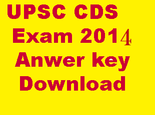CDS Exam answer key 2014,CDS 1 Exam Answer Keys 2014,UPSC CDS Exam Answer key 2014,CDS Exam Solved Question papers,CDS Solved question papers 2014