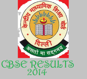 CBSE RESULTS 2014 FOR CBSE STUDENTS