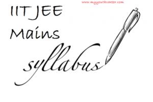 IIT JEE Mains syllabus 2019,IIT JEE mains exam syllabus 2019,JEE mains exam pattern 2019,JEE Mains Syllabus 2019,IIT JEE 2019 Syllabus for preparation