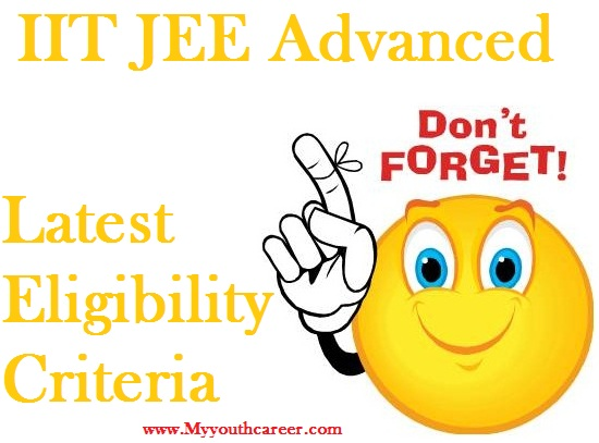 IIT JEE Advanced exam 2015,JEE Advanced eligibility Criteria 2015,Eligibility Criteria of JEE Advanced 2015,Latest eligibility Criteira of JEE 2015,JEE Advanced exam eligibility 2015