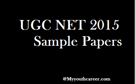 UGC NET Exam sample papers 2015,UGC NET Exam guess papers 2015,UGC NET previous Question papers,UGC NET Previous Exam papers 2015,UGC NET Mock test papers 2015