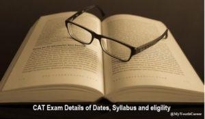 Important Dates for CAT 2017, Eligibility Criteria for CAT Exam 2017, CAT Exam Pattern 2017, Syllabus of CAT Exam 2017, CAT MBA Exam Details 2017