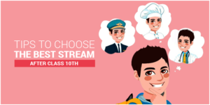 Tips to Choose the Right Stream After 10th Class