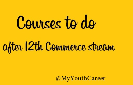 Courses After 12th in Commerce, Best Courses After 12th, List of courses after 12th courses, high earning courses after 12th, high earning courses after commerce