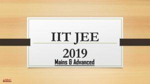 IIT JEE Main Exam 2019, JEE Main Exam 2019, Application forms for IIT JEE Main Exam 2019, Registration of IIT JEE exam 2019, Steps to apply for JEE exam 2019, Apply for JEE Mains exam 2019, JEE Exam 2019 Registration Fee