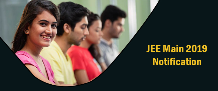 IIT JEE Main Exam 2019, JEE Main Exam 2019, Application forms for IIT JEE Main Exam 2019, Registration of IIT JEE exam 2019, Steps to apply for JEE exam 2019, Apply for JEE Mains exam 2019, JEE Exam 2019 Registration Fee